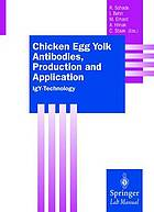 Chicken egg yolk antibodies, production and, application : IgY-Technology