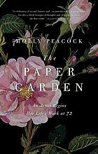 The paper garden : an artist [begins her life's work] at 72