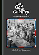 For God and country : Butler's 1944 Education Act