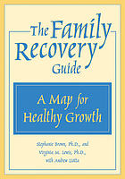 The family recovery guide : a map for healthy growth