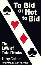 To bid or not to bid : the law of total tricks