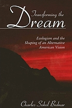 Transforming the dream : ecologism and the shaping of an alternative American vision