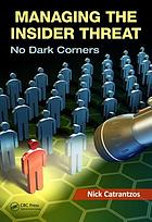 Managing the insider threat : no dark corners