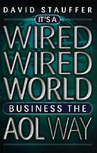 It's a wired wired world : business the AOL way