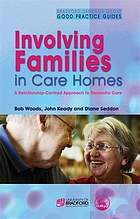 Involving families in care homes : a relationship-centred approach to dementia care