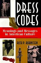 Dress codes : meanings and messages in American culture