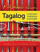 Filipino tapestry : Tagalog language through culture
