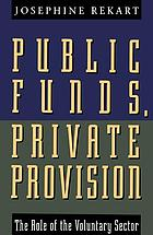 Public Funds, Private Provision : Role of the Voluntary Sector.