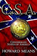 C.S.A.--Confederate States of America : a novel