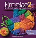 Entrelac 2 : new techniques for interlace knitting
