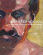 The Bay area school : Californian artists from the 1940s, 1950s and 1960s