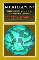 After hegemony : cooperation and discord in the world political economy