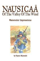 The art of Nausicaä of the Valley of the Wind : watercolor impressions