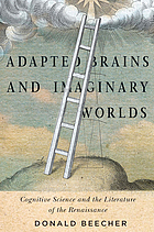 Adapted brains and imaginary worlds : cognitive science and the literature of the Renaissance