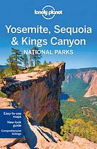 Yosemite, Sequoia & Kings Canyon : national parks