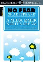 No fear Shakespeare : A midsummer night's dream
