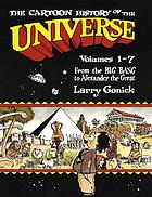 The cartoon history of the universe. Volumes 1-7, [From the Big Bang to Alexander the Great]