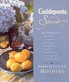 Guideposts for the spirit : stories of love for mother's