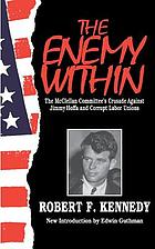 The enemy within : the McClellan Committee's crusade against Jimmy Hoffa and corrupt labor unions