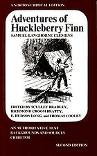 Adventures of Huckleberry Finn : an autoritative text, backgrounds and sources, criticism