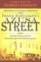 Frank Bartleman's Azusa Street : includes feature articles from the Apostolic Faith newspaper