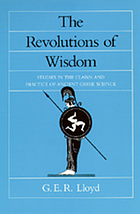 The revolutions of wisdom : studies in the claims and practice of ancient Greek science