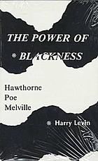 The power of blackness : Hawthorne Poe Melville
