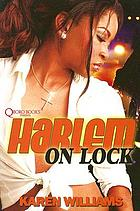 Harlem on lock : a novel