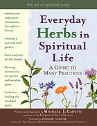 Everyday herbs in spiritual life : a guide to many practices