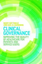 Clinical Governance : Improving The Quality Of Healthcare For Patients And Service Users.