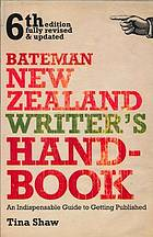 Bateman New Zealand Writer's Handbook : an Indispensable Guide to Getting Published.