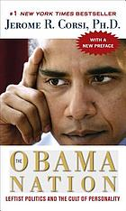 The Obama nation : leftist politics and the cult of personality