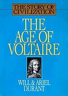 The age of Voltaire : a history of civilization in Western Europe from 1715 to 1756, with special emphasis on the conflict between religion and philosophy