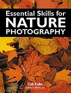 Essential Skills for Nature Photography.