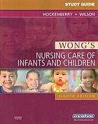 Study guide to accompany Wong's nursing care of infants and children, Marilyn J. Hockenberry, David Wilson