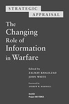 Strategic appraisal : the changing role of information in warfare