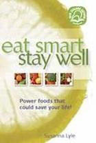 Eat smart, stay well : power foods that could save your life