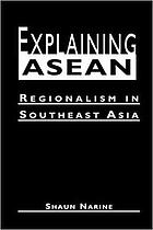 Explaining ASEAN : regionalism in Southeast Asia