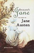 England's Jane: the story of Jane Austen