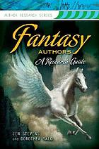 Fantasy authors : a research guide