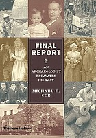 Final report : an archaeologist excavates his past