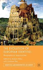 The evolution of European identities : biographical approaches