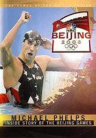Michael Phelps : inside story of the Beijing games