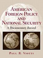 American foreign policy and national security : a documentary record