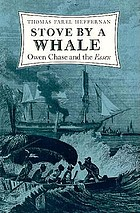 Stove by a whale : Owen Chase and the Essex