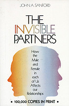 The invisible partners : how the male and female in each of us affects our relationships