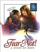 Fear not : a story of hope