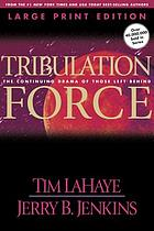 Tribulation force : the continuing drama of those left behind