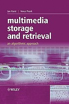 Multimedia storage and retrieval : an algorithmic approach