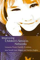 Improving children's services networks : lessons from family centres